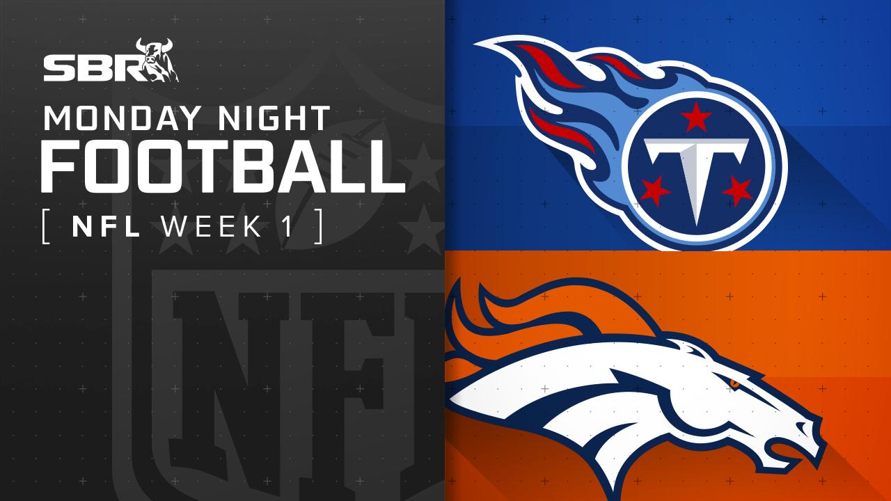 Titans vs. Broncos: Week 1 NFL Monday Night Football Picks and Predictions