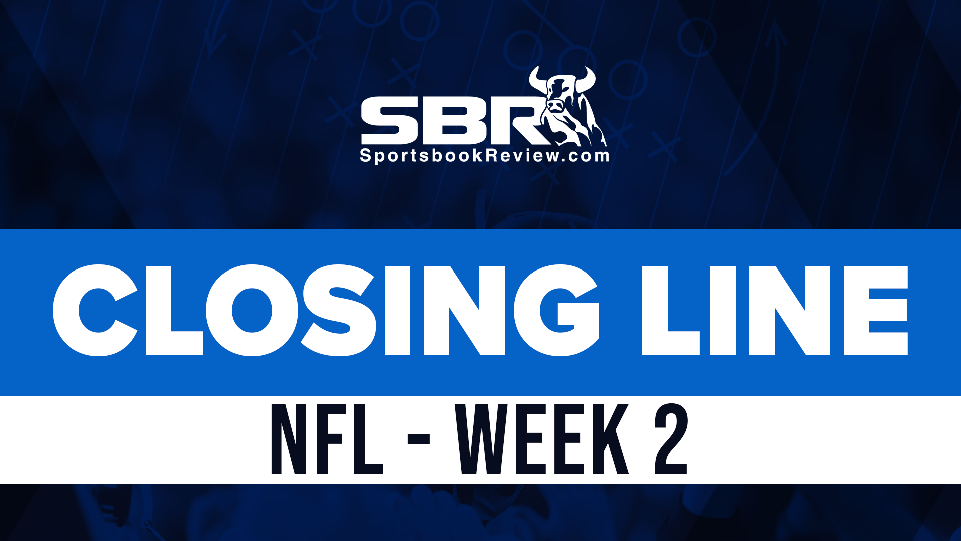 [WATCH] NFL Week 2 Closing Line: Game Picks and Predictions