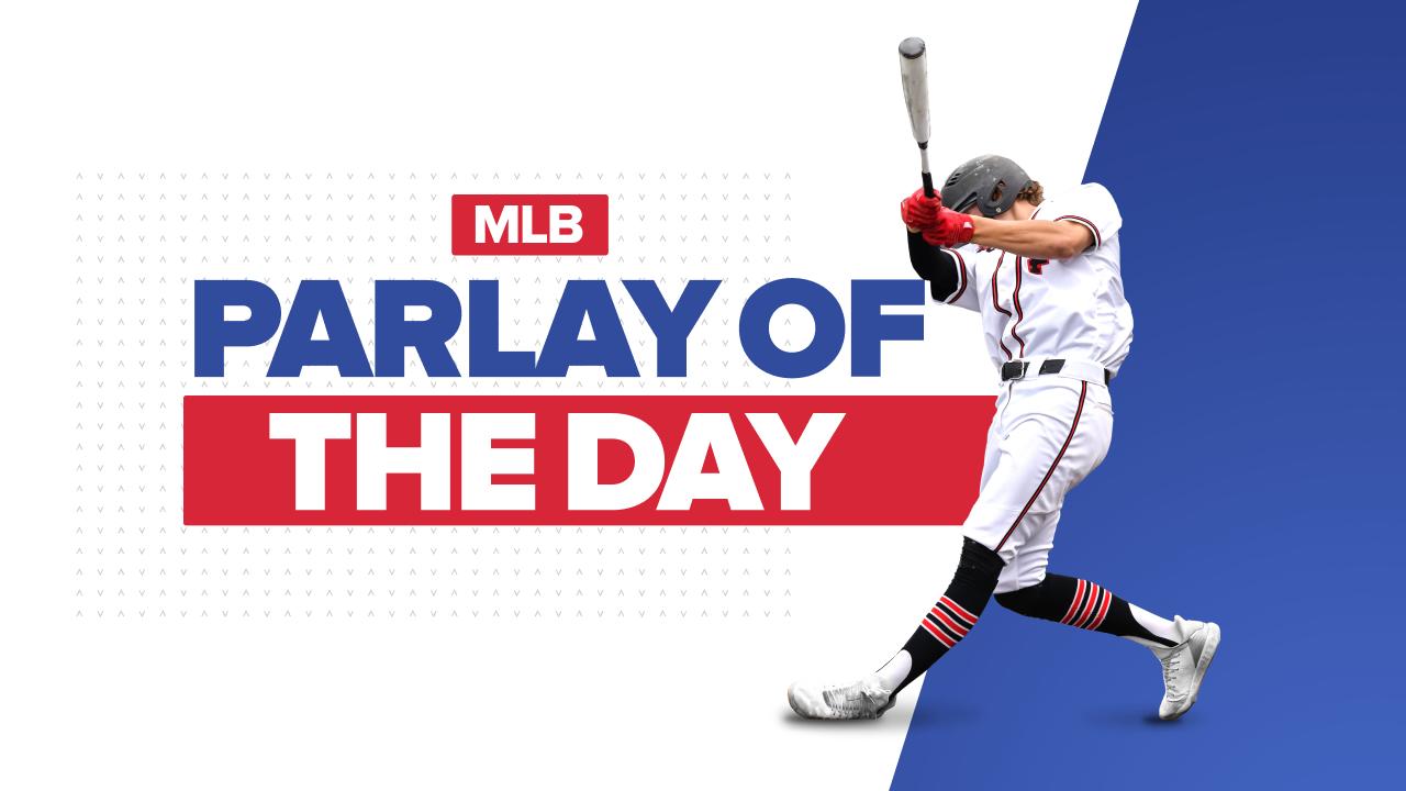 Best MLB Parlay Picks Today