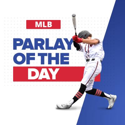 MLB Parlay Picks of the Day